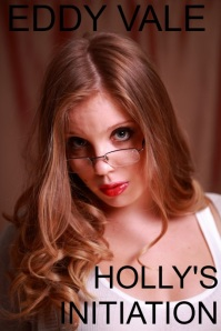 Holly's Initiation by Eddy Vale on Kindle & Smashwords
